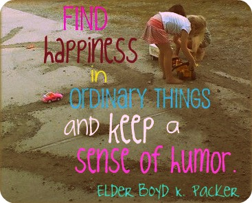 Finding Happiness in Ordinary Things Mormon